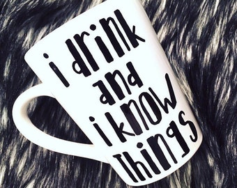 Game of Thrones Inspired Tyrion Lannister I Drink and I Know Things Mug, GoT mug, Game of Thrones mug, Game of Thrones Cup, GoT cup, ASOIAF