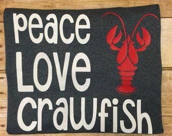 Peace, Love, Crawfish Tee, Crawfish Boil, Crawfish
