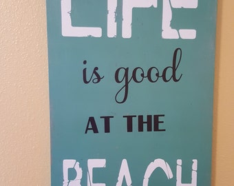 Life is good at the Beach Wood Sign, 11X18