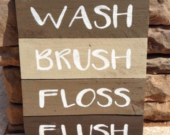 Wash Brush Floss Flush - Bathroom Sign - Bathroom Decor - Reclaimed Wood Sign - Bathroom Wall Art - Kid's Bathroom Decor -Rustic Wood Sign -