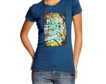 Women's Most Trees Are Blue T-Shirt