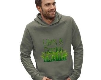 Men's Life's A Garden Dig It Hoodie