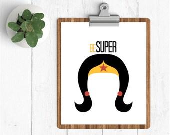 Be Super Wonderwoman digital print