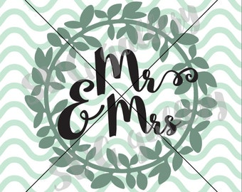 Wedding SVG, mr and mrs SVG, Digital cut file, wedding mr & mrs svg, wreath svg, commercial use OK
