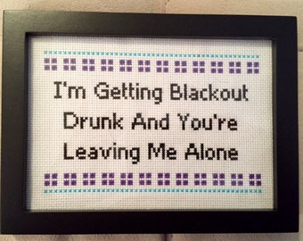 "Its Always Sunny ""Blackout Drunk"" Charlie Day Quote - Completed Cross Stitch"