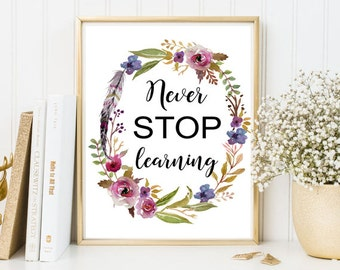 Never stop learning print, quotes print, Wall art quotes, Motivational quotes, Nursery print, Print quotes positive Art print Wall art print