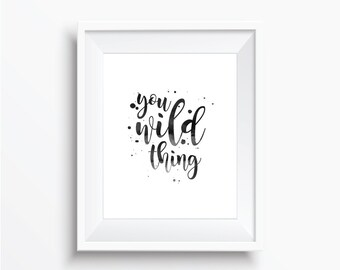 You Wild Thing Print Inspirational Wall Art
