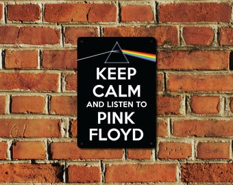Keep Calm and Listen to Pink Floyd Metal Sign