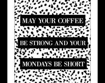 Digital Download Dalmatian Coffee Wall Art Quote Print