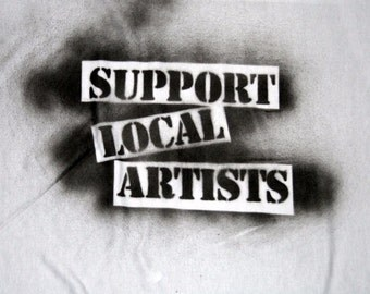 Support Local Artists Sprayed Shirt