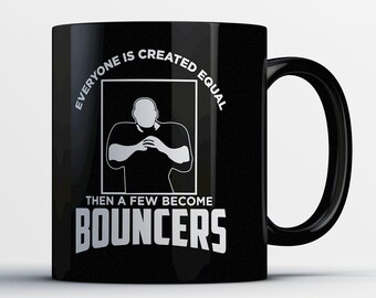 Bouncer Coffee Mug - A Few Become Bouncers - Gifts for Bouncers