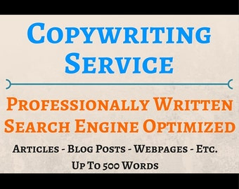 Copywriting Service - Articles, Blog Posts, Website Content, Etc., Up To 500 Words, Keyword Rich Content and SEO Optimized