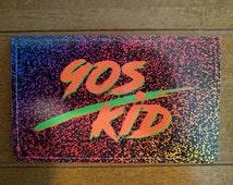 """90s Kid Neon Sticker 5"""" x 3"""""""
