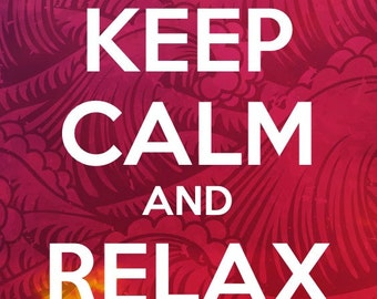 Keep Calm and Relax Print