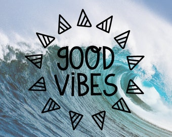 Good Vibes Decal / Nature Decals / Laptop Decals / Car Decals / Adventure Decals / Computer Decals / MacBook Decals / Window Decals