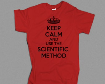 Keep Calm And Use The Scientific Method. Atheist Tee Shirt