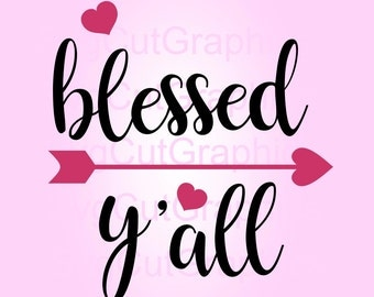 Blessed Y'all SVG Files, Svg Files, Svg Quotes, SVG Cut File, Svg Files for Cricut, Silhouette SVG Files, Cricut Svg Files, Svg Sayings