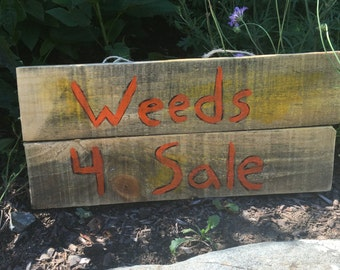 "Reclaimed Pallet ""Weeds 4 Sale"" Sign"