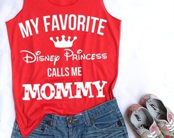 My favorite Disney Princess calls me Mommy. Disney theme. Disney tank. Mommy disney. Disney princess. Tank top. Clothing. Disney tank top
