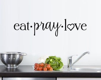 eat • pray • love Vinyl Wall Art ~ KITCHEN002