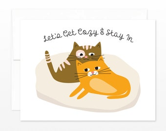 Funny Cat Card - Get Cozy & Stay In Card, Happy Valentine's Day Card, Funny Love Card, Dating Card, Anniversary Card, boyfriend card