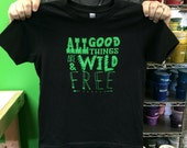 All Good Things are Wild and Free - Thoreau - Toddler/Youth T-Shirt