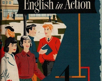 English in Action Course 4 - J. C. Tressler and Henry I. Christ - 1955 - Vintage Text Book
