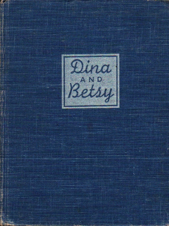 Dina and Betsy - Adele de Leeuw - Cateau de Leeuw - 1945 - Vintage Kids Book
