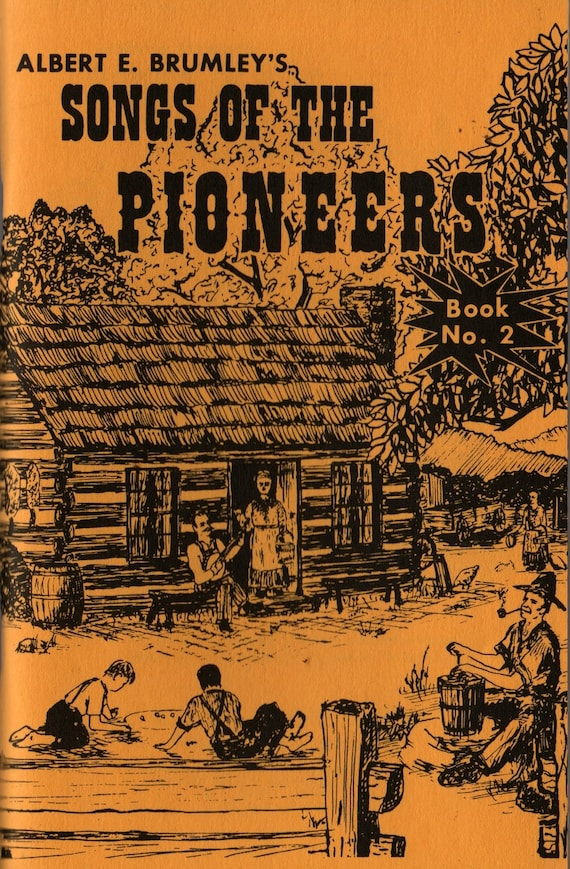 Albert E. Brumley's Songs of the Pioneers Book No. 2 - 1973 - Vintage Music Book
