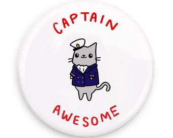 Funny Pinback Button Captain Awesome Nautical Sailor Cat Magnet Mirror or  Cute Pin
