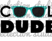 Cool Dude sunglasses , boy, SVG file for silhouette or cricut die cutting machine