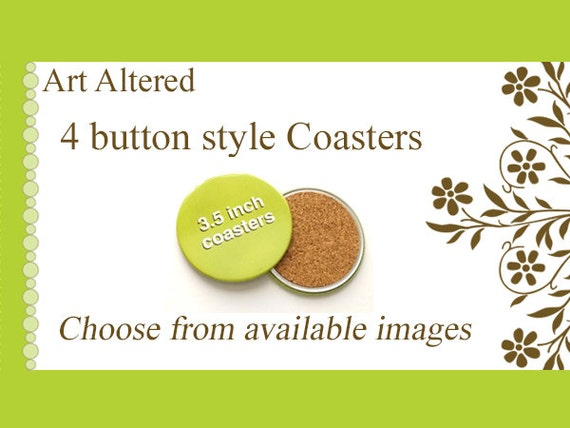 """Your Choice - 4 Coasters - choose from available images 3.5"""" party favors stocking stuffers shower office gifts hostess housewarming flair"""
