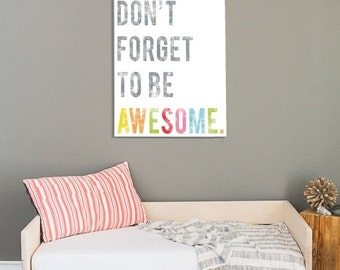 25% OFF SALE Don't Forget To Be Awesome Inspirational Wall Art Print 18x24, Kid's Room Decor, Children's Wall Art, Gender