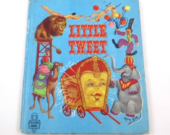 Little Tweet Vintage 1950s Whitman Children's Book by Charles W. Holloway Illustrated by Mary Gehr