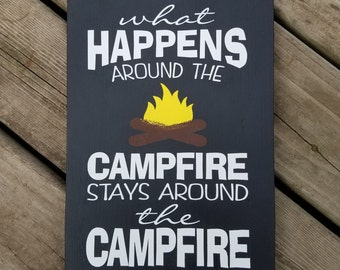 What Happens around the Campfire 9 x 14 Pine Wood Painted Sign