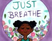 Just Breathe 3.5x3.5