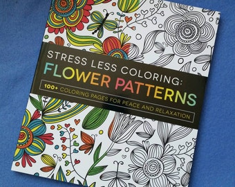 Stress Less Coloring: Flower Patterns - 100+ coloring pages for peace and relaxation