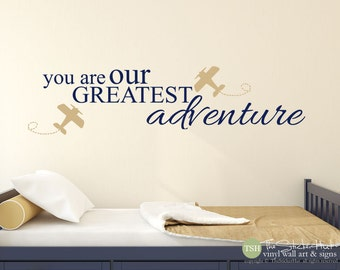 You Are Our Greatest Adventure Airplane  Plane Boy or Girl - Nursery Bedroom - Word Art Vinyl Sticker - Wall Decals - Stickers Decals 1926
