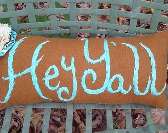 Hey Y'all Rustic Hand Embroidered Pillow