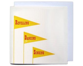 Letterpress Festival Greetings Card - Revelling, Dancing, Singing