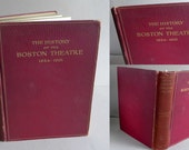 The History of the Boston Theatre 1854-1901 by Eugene Tompkins Houghton Mifflin 1908 Theatrical History Boston American Theatre 19th Century