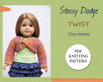 Knitting Pattern For American Girl Dolls - Twist Crop Sweater - Doll Clothes Pattern - Stassy Dodge