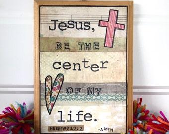Be the center framed mixed media spiritual original collage