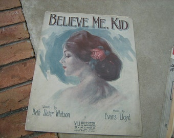 1912  vintage sheet music (  Believe me Kid )