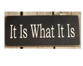 It Is What It Is primitive wood sign