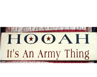Hooah it's an Army Thing primitive wood sign