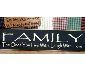 Family the ones you live with laugh with love primitive wood sign