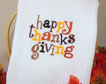 """Embroidered """"Happy Thanksgiving"""" Kitchen Towel"""