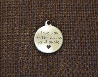 I love you to the moon and back Custom Laser Engraved Charm CC16