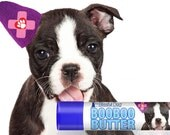 Boston Terrier Boo Boo Butter Handcrafted All Natural Balm for your Dog's Discomforts .15 oz tube with Boston Terrier Label in Gift Bag